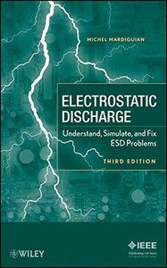 Electro Static Discharge: Understand, Simulate, and Fix ESD Problems, 3/e (Hardcover)-cover