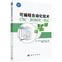 可編程自動化技術-CNC, ROBOT, PLC (Programmable Automation Technologies: An Introduction to CNC, Robotics and PLCs)-cover