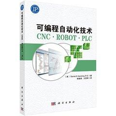 可編程自動化技術-CNC, ROBOT, PLC (Programmable Automation Technologies: An Introduction to CNC, Robotics and PLCs)