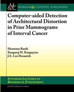 Computer-Aided Detection of Architectural Distortion in Prior Mammograms of Interval Cancer (Paperback)-cover