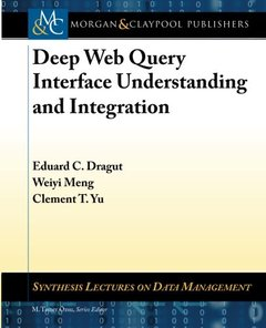 Deep Web Query Interface Understanding and Integration (Paperback)-cover