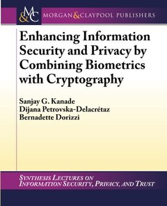 Enhancing Information Security and Privacy: Combining Biometrics & Cryptography (Paperback)