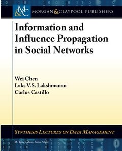 Information and Influence Propagation in Social Networks (Paperback)-cover
