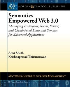 Semantics Empowered Web 3.0: Managing Enterprise, Social, Sensor, and Cloud-based Data and Services for Advanced Applications (Paperback)-cover