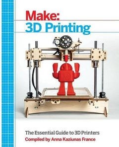 Make: 3D Printing: The Essential Guide to 3D Printers (Paperback)-cover