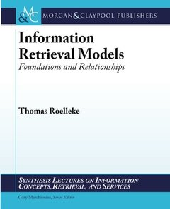 Information Retrieval Models: Foundations and Relationships (Paperback)-cover