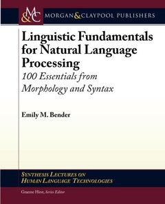 Linguistic Fundamentals for Natural Language Processing: 100 Essentials from Morphology and Syntax (Paperback)