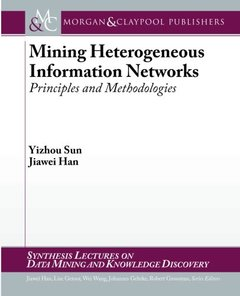Mining Heterogeneous Information Networks: Principles and Methodologies (Paperback)-cover
