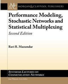 Performance Modeling, Stochastic Networks, and Statistical Multiplexing, 2/e (Paperback)-cover
