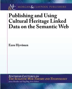 Publishing and Using Cultural Heritage Linked Data on the Semantic Web (Paperback)-cover