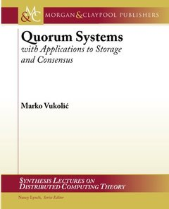 Quorum Systems: With Applications to Storage and Consensus (Paperback)