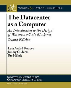 The Datacenter as a Computer: An Introduction to the Design of Warehouse-Scale Machines, 2/e (Paperback)-cover