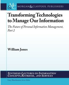 Transforming Technologies to Manage Our Information: The Future of Personal Information Management, Part 2 (Paperback)-cover