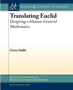 Translating Euclid: Designing a Human-Centered Mathematics (Paperback)