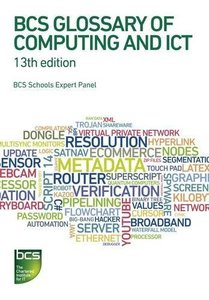 BCS Glossary of Computing and ICT (Paperback)