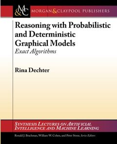 Reasoning with Probabilistic and Deterministic Graphical Models: Exact Algorithms (Paperback)-cover