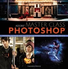 Adobe Master Class: Photoshop Inspiring artwork and tutorials by established and emerging artists-cover