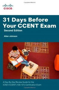 31 Days Before Your CCENT Certification Exam: A Day-By-Day Review Guide for the ICND1 (100-101) Certification Exam, 2/e (Paperback)-cover