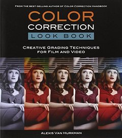Color Correction Look Book: Creative Grading Techniques for Film and Video (Paperback)-cover