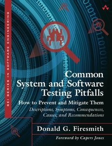 Common System and Software Testing Pitfalls: How to Prevent and Mitigate Them: Descriptions, Symptoms, Consequences, Causes, and Recommendations (Paperback)-cover