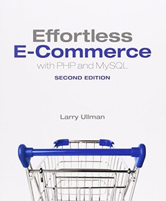Effortless E-Commerce with PHP and MySQL, 2/e (Paperback)-cover