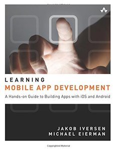 Learning Mobile App Development: A Hands-on Guide to Building Apps with iOS and Android (Paperback)-cover
