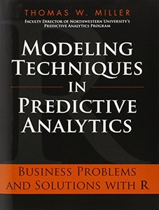 Modeling Techniques in Predictive Analytics: Business Problems and Solutions with R (Hardcover)-cover