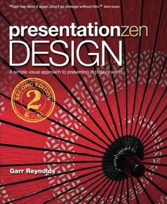 Presentation Zen Design: Simple Design Principles and Techniques to Enhance Your Presentations, 2/e (Paperback)-cover
