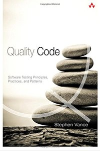 Quality Code: Software Testing Principles, Practices, and Patterns (Paperback)-cover