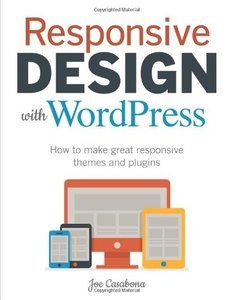 Responsive Design with WordPress: How to make great responsive themes and plugins (Paperback)-cover