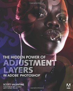 The Hidden Power of Adjustment Layers in Adobe Photoshop (Paperback)-cover