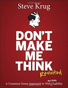 Don't Make Me Think, Revisited: A Common Sense Approach to Web Usability, 3/e (Paperback)-cover
