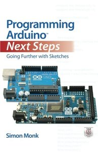 Programming Arduino Next Steps: Going Further with Sketches (Paperback)-cover