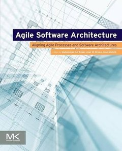 Agile Software Architecture: Aligning Agile Processes and Software Architectures (Paperback)-cover