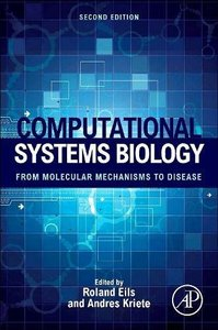 Computational Systems Biology, 2/e : From Molecular Mechanisms to Disease (Hardcover)