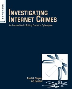 Investigating Internet Crimes: An Introduction to Solving Crimes in Cyberspace (Paperback)-cover