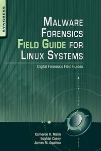Malware Forensics Field Guide for Linux Systems: Digital Forensics Field Guides (Paperback)-cover