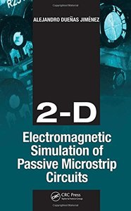 2-D Electromagnetic Simulation of Passive Microstrip Circuits (Hardcover)-cover