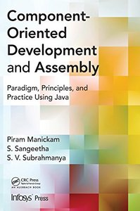 Component Oriented Development and Assembly: Paradigm, Principles, and Practice using Java (Hardcover)-cover