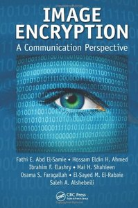 Image Encryption: A Communication Perspective (Hardcover)