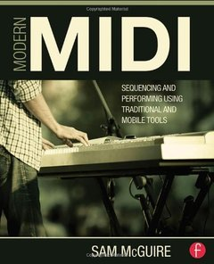 Modern MIDI: Sequencing and Performing Using Traditional and Mobile Tools (Paperback)-cover