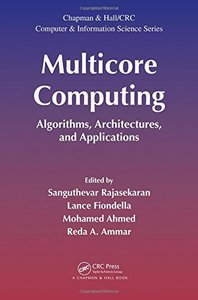 Multicore Computing: Algorithms, Architectures, and Applications (Hardcover)-cover