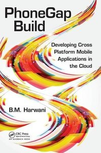 PhoneGap Build: Developing Cross Platform Mobile Applications in the Cloud (Hardcover)-cover