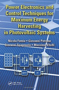 Power Electronics and Control Techniques for Maximum Energy Harvesting in Photovoltaic Systems (Hardcover)-cover