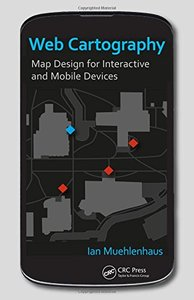 Web Cartography: Map Design for Interactive and Mobile Devices (Hardcover)-cover