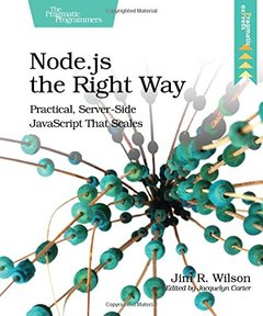 Node.js the Right Way: Practical, Server-Side JavaScript That Scales (Paperback)-cover