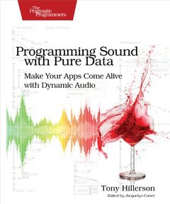Programming Sound with Pure Data: Make Your Apps Come Alive with Dynamic Audio (Paperback)-cover