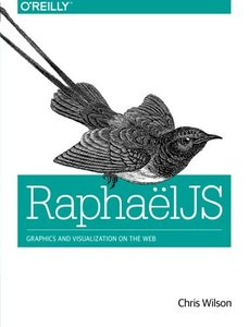 RaphaelJS: Graphics and Visualization on the Web (Paperback)-cover