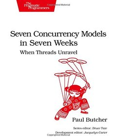 Seven Concurrency Models in Seven Weeks: When Threads Unravel (Paperback)-cover