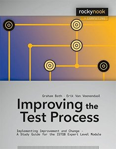 Improving the Test Process: Implementing Improvement and Change - A Study Guide for the ISTQB Expert Level Module (Paperback)-cover